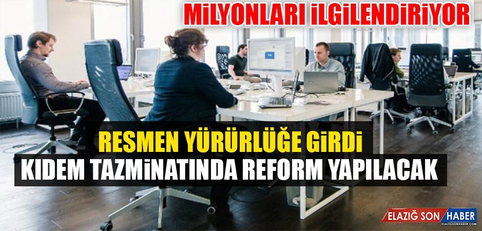 Kıdem Tazminatının Sisteminde Değişiklik Öngören Program, Resmi Gazete'de Yayımlandı