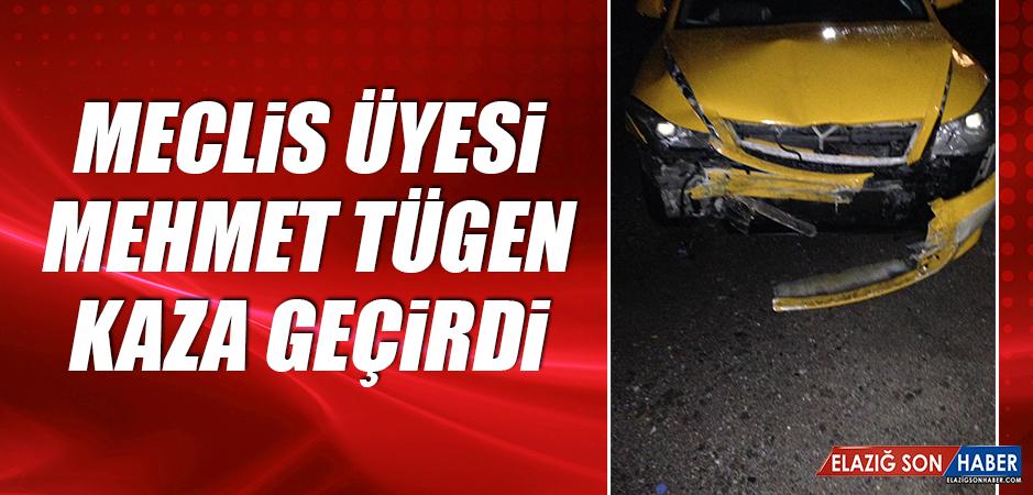 Meclis Üyesi Mehmet Tügen Kaza Geçirdi