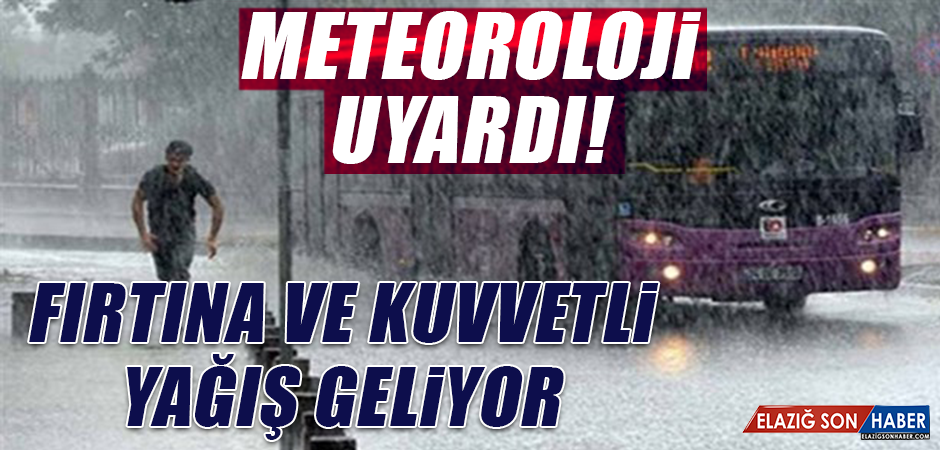 Meteorolojiden Fırtına Ve Kuvvetli Yağış Uyarısı