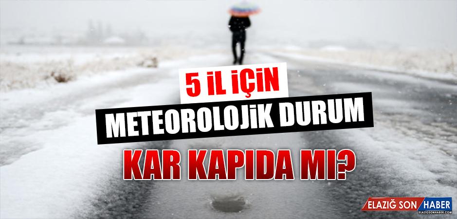 5 İl İçin Meteorolojik Durum