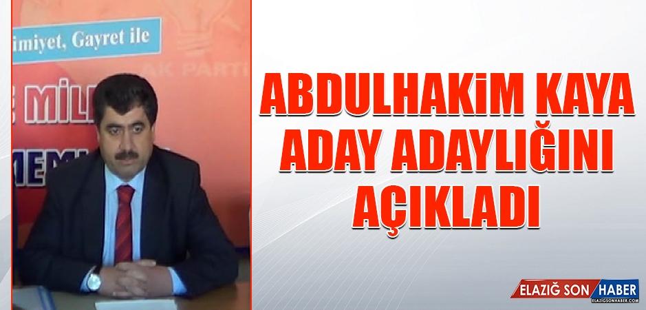 Abdulhakim Kaya, Aday Adaylık Müracaatını Yaptı