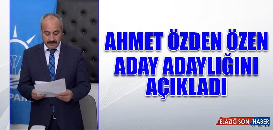Ahmet Özden Özen, Aday Adaylığı Müracaatını Yaptı