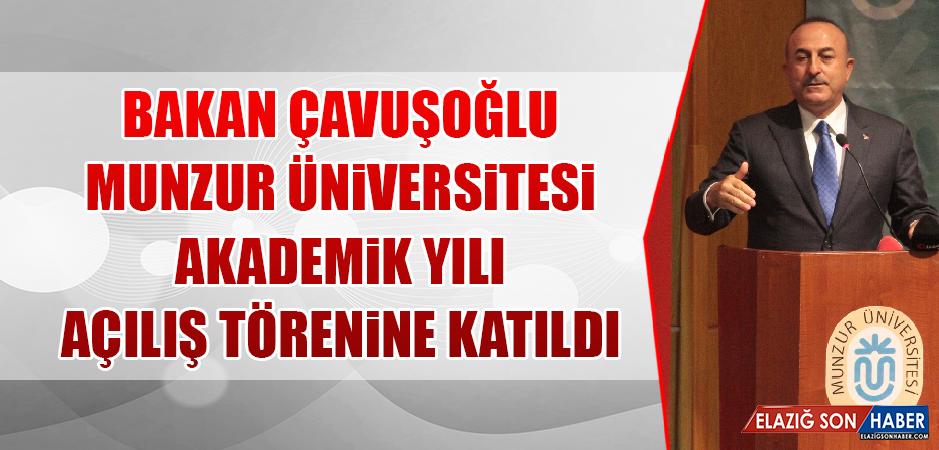 Bakan Çavuşoğlu Munzur Üniversitesi Akademik Yılı Açılış Törenine Katıldı