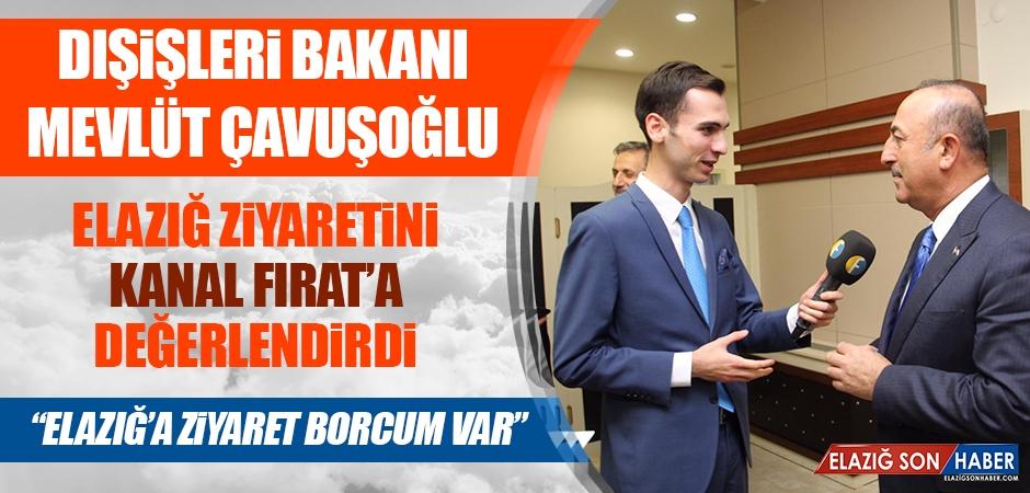Bakan Çavuşoğlu'ndan Kanal Fırat'a Özel Açıklama