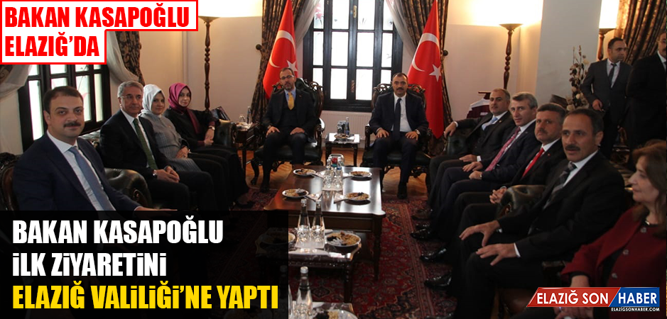 Bakan Kasapoğlu, İlk Ziyaretini Elazığ Valiliği'ne Yaptı