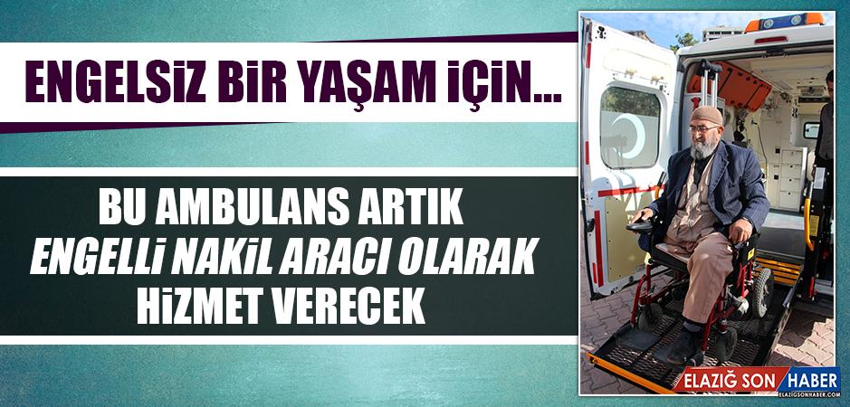 Bu Ambulans Artık Engelli Nakil Aracı Olarak Hizmet Verecek