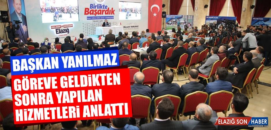 Elazığ Belediye Başkanı Yanılmaz, 4,5 Yıl İçerisinde Yapılan Hizmetleri Anlattı
