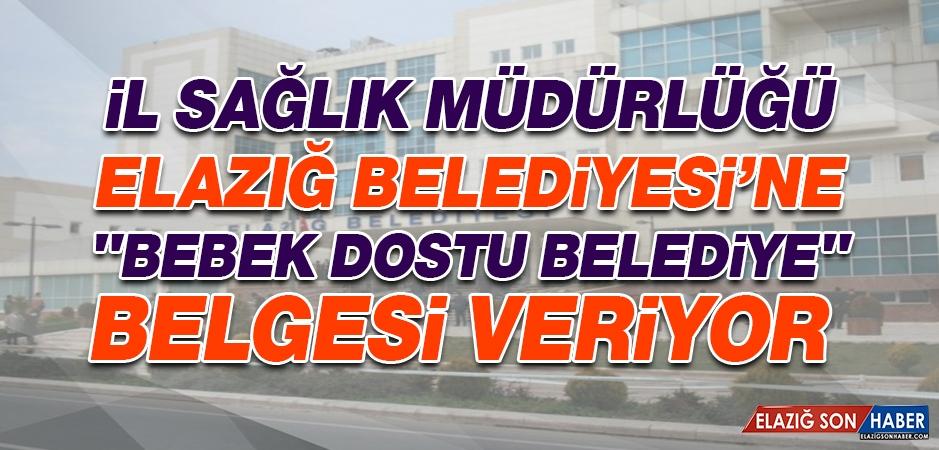 """Elazığ Belediyesine """"Bebek Dostu Belediye"""" Belgesi"""