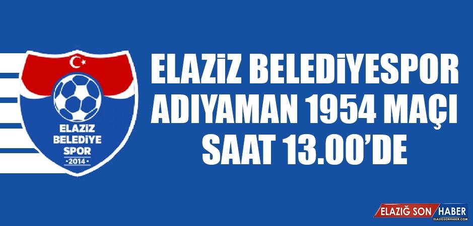 Elaziz Belediyespor-Adıyaman 1954 Maçı Saat 13.00'de