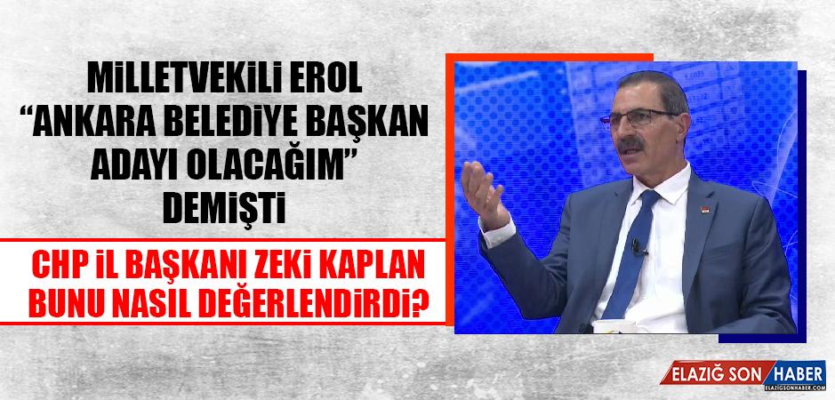 """Kaplan, """"Gürsel Erol'un yeri Ankara değildir, yeri Elazığ'dır"""""""