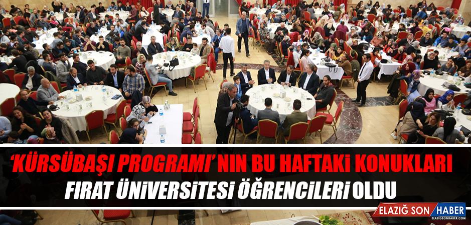 'Kürsübaşı Programı'nın Bu Haftaki Konukları Fırat Üniversitesi Öğrencileri Oldu