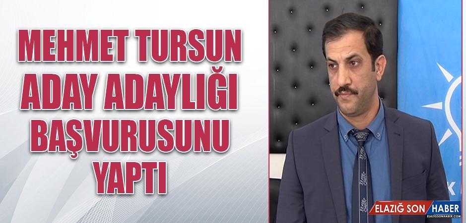 Mehmet Tursun Aday Adaylığı Başvurusunu Yaptı