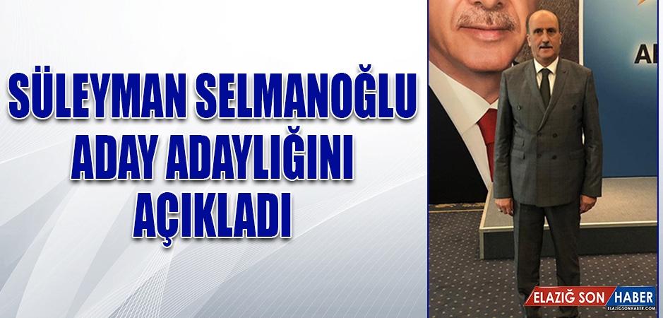 Süleyman Selmanoğlu, Aday Adaylığı Müracaatını Yaptı