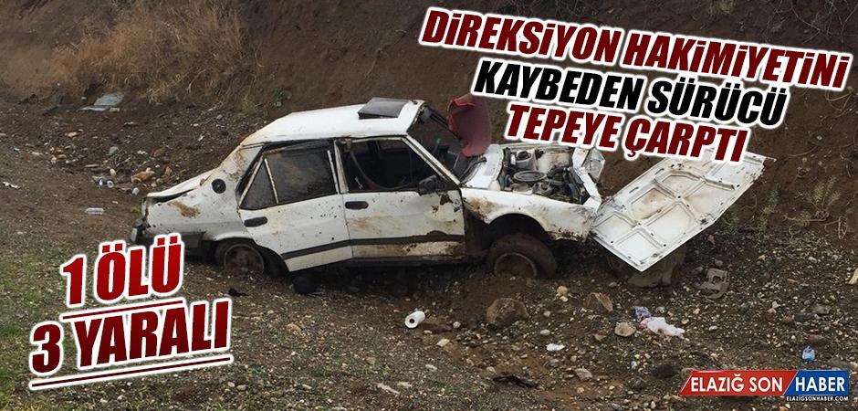 Direksiyon Hakimiyetini Kaybeden Sürücü Tepeye Çarptı: 1 Ölü, 3 Yaralı