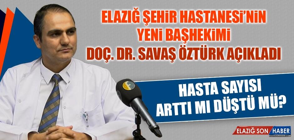 Elazığ Şehir Hastanesi'nin Başhekimi Öztürk, Açıklama Yaptı