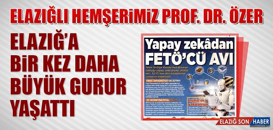 Elazığlı Hemşerimiz Prof. Dr. Özer Elazığ'a Bir Kez Daha Büyük Gurur Yaşattı