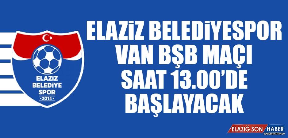 Elaziz Belediyespor-Van BŞB Maçı Saat 13.00'de Başlayacak