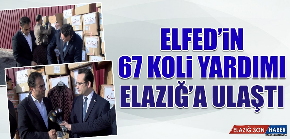 ELFED'in 67 Koli Yardımı Elazığ'a Ulaştı