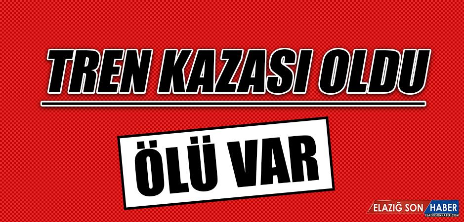 TREN KAZASI OLDU! 1 ÖLÜ VAR