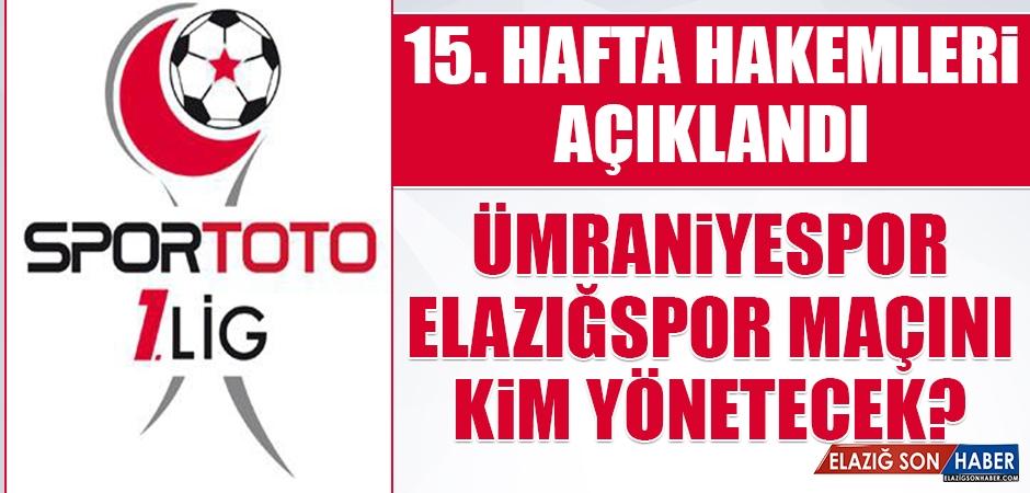 Ümraniyespor-Elazığspor Maçını Kim Yönetecek?