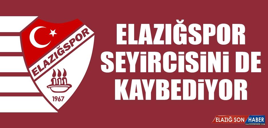 Elazığspor Seyircisini De Kaybediyor