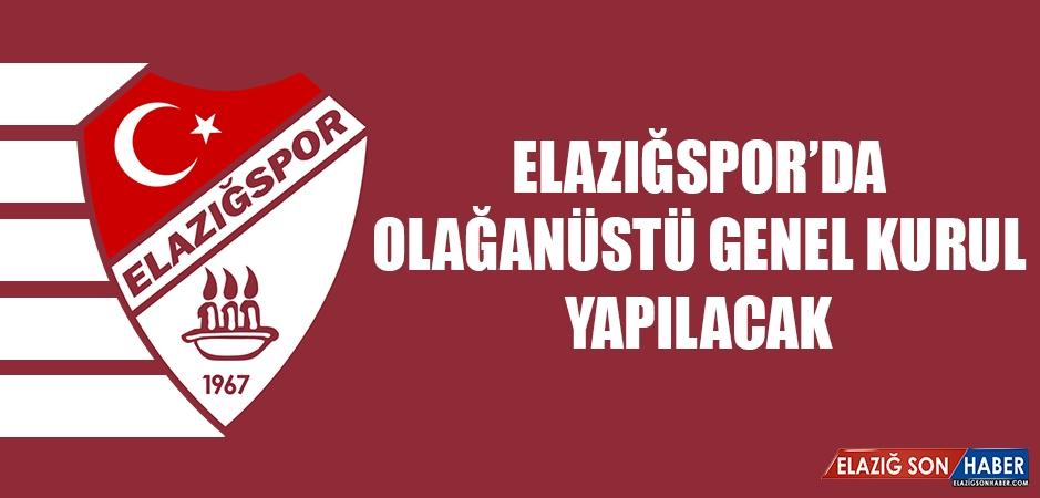 Elazığspor'da Olağanüstü Genel Kurul Yapılacak