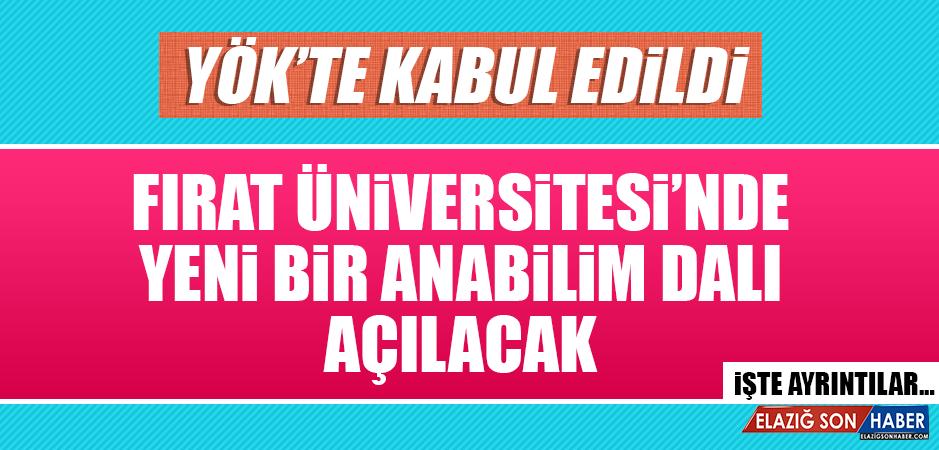 Fırat Üniversitesi'ne Yeni Bir Anabilim Dalı Açılacak