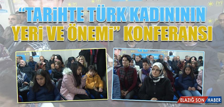 """""""Tarihte Türk Kadınının Yeri ve Önemi"""" Konferansı"""
