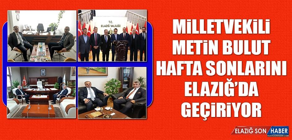 Milletvekili Bulut, Hafta Sonlarını Elazığ'da Geçiriyor