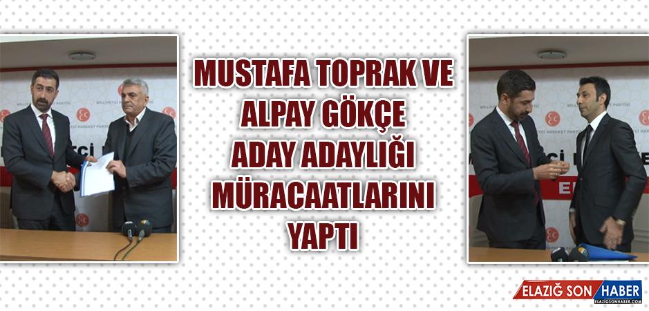 Mustafa Toprak ve Alpay Gökçe, Aday Adaylığı Müracaatlarını Yaptı
