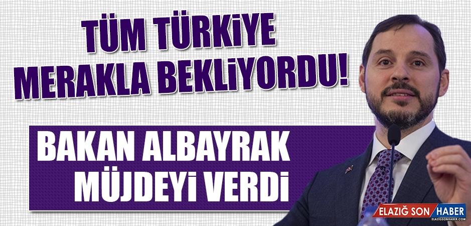 Tüm Türkiye Merakla Bekliyordu! Bakan Albayrak Müjdeyi Verdi
