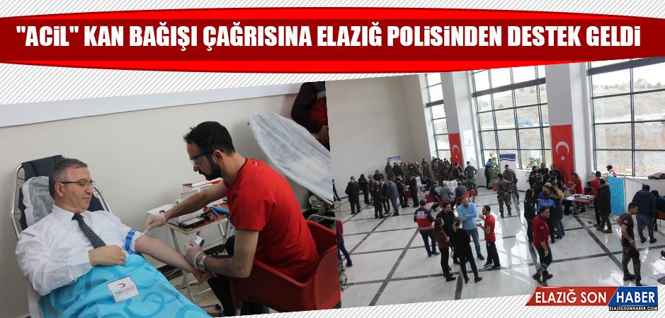 """""""Acil"""" Kan Bağışı Çağrısına Elazığ Polisinden Destek Geldi"""