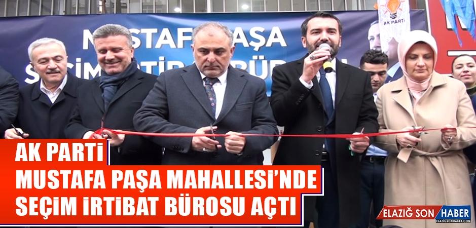 AK Parti Mustafa Paşa Mahallesi'nde Seçim İrtibat Bürosu Açtı