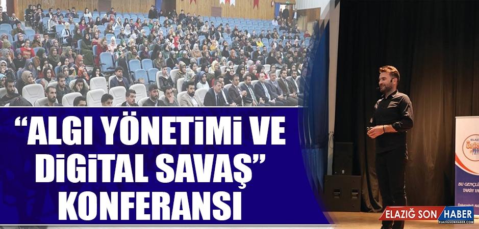"""""""Algı Yönetimi ve Digital Savaş"""" Konferansı"""
