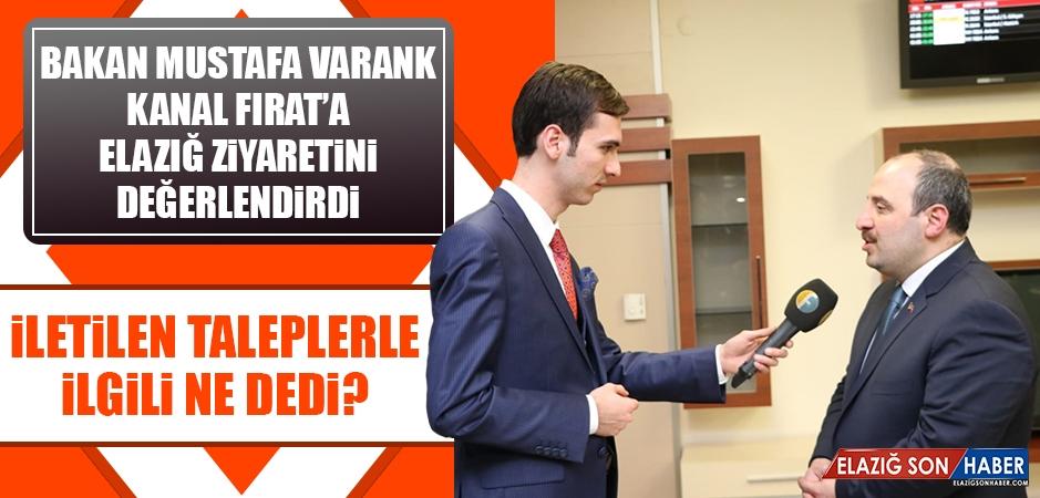 Bakan Mustafa Varank Kanal Fırat'a Elazığ Ziyaretini Değerlendirdi