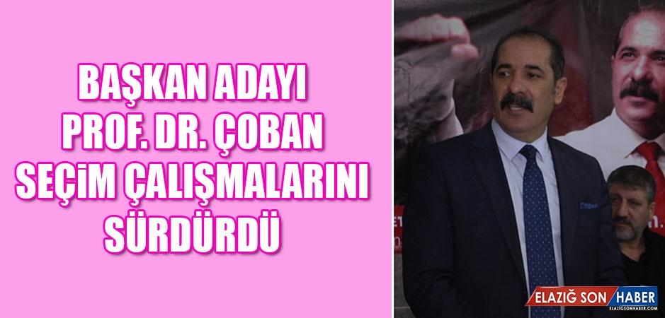 Başkan Adayı Prof. Dr. Çoban Seçim Çalışmalarını Sürdürdü