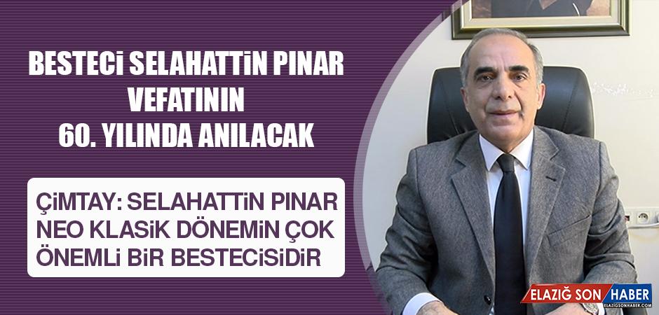 Besteci Selahattin Pınar, Vefatının 60. Yılında Anılacak