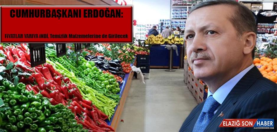 Cumhurbaşkanı Erdoğan: Fiyatlar Yarıya İndi, Temizlik Malzemelerine de Girecek