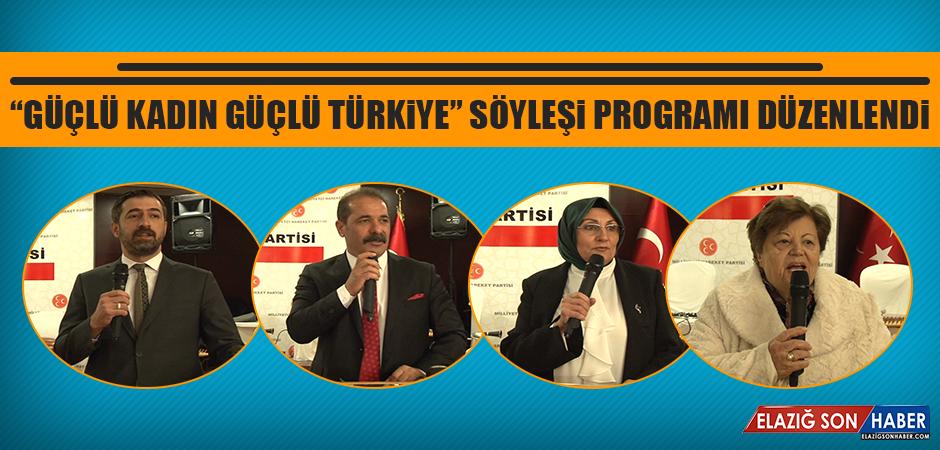 """""""Güçlü Kadın Güçlü Türkiye"""" Söyleşi Programı Düzenlendi"""