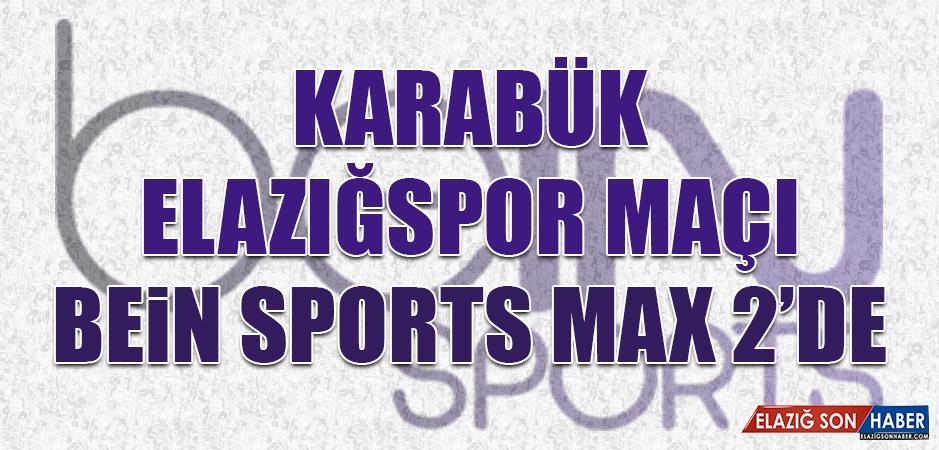 Karabük-Elazığspor Maçı Bein Sports Max 2'de