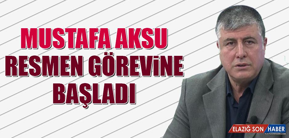 Mustafa Aksu, Resmen Görevine Başladı