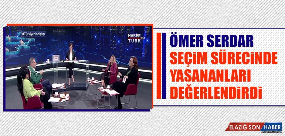 Ömer Serdar, Seçim Sürecinde Yaşananları Değerlendirdi