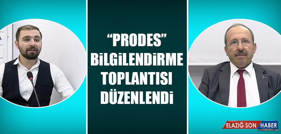 """""""PRODES"""" Bilgilendirme Toplantısı Düzenlendi"""