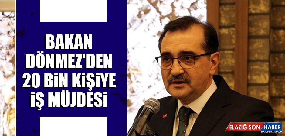 Bakan Dönmez'den 20 Bin Kişiye İş Müjdesi