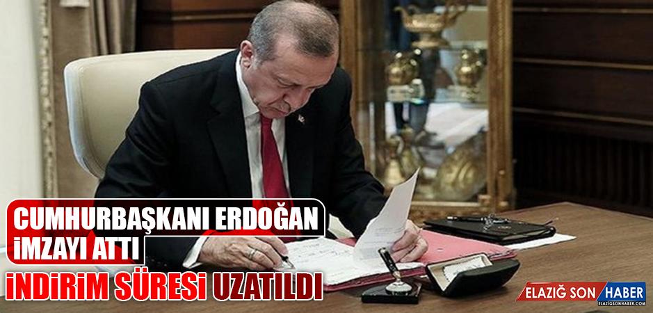 Cumhurbaşkanı Erdoğan İmzayı Attı, İndirim Süresi Uzatıldı