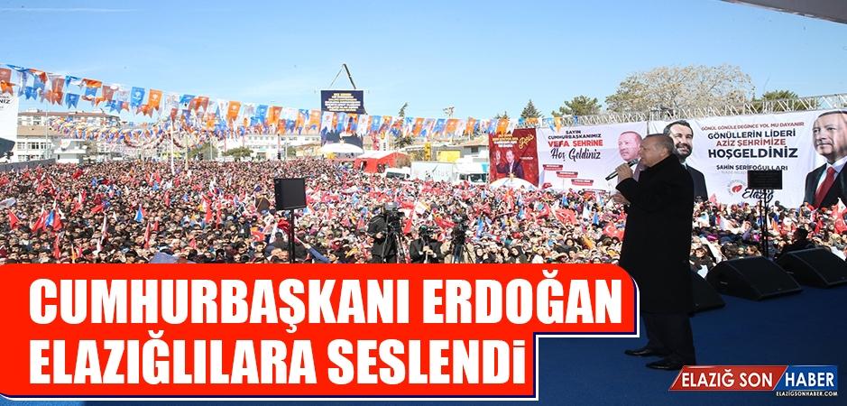Cumhurbaşkanı Erdoğan Meydanda Elazığlılara Seslendi