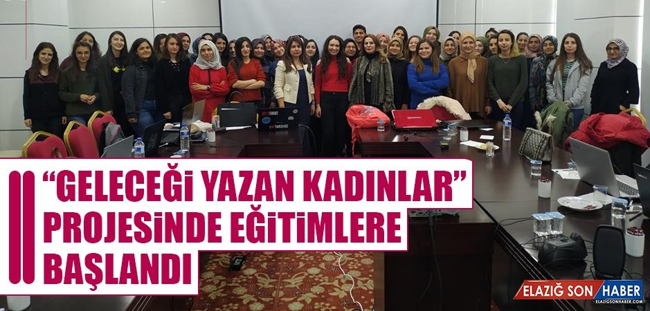 """""""Geleceği Yazan Kadınlar"""" Projesinde Eğitimlere Başlandı"""