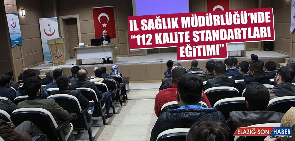"""İl Sağlık Müdürlüğü'nde """"112 Kalite Standartları"""" Eğitimi"""