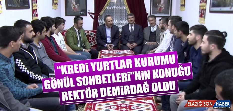 """""""KYK Gönül Sohbetleri""""nin Konuğu Rektör Demirdağ Oldu"""