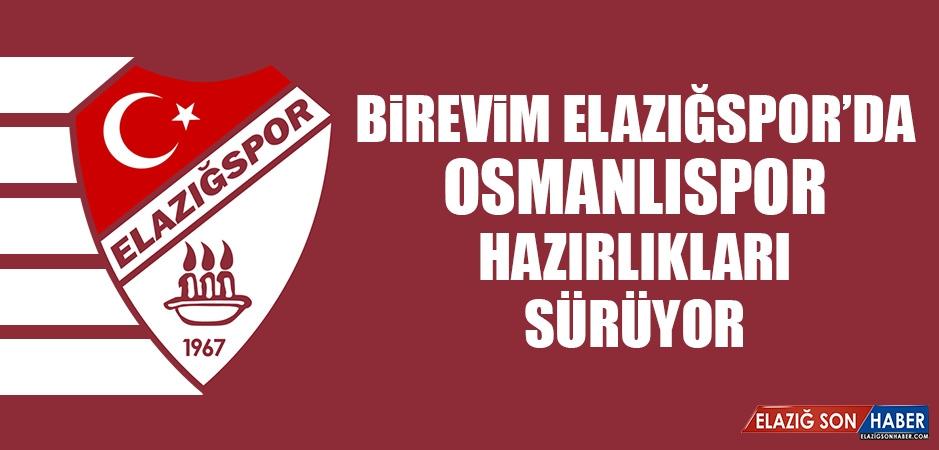 Birevim Elazığspor'da Osmanlıspor Hazırlıkları Sürüyor